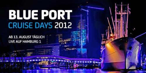 Blue Port & Cruise Days 2012 - Programmübersicht